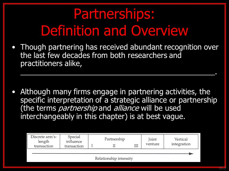 Partnerships: Definition and Overview Though partnering has received abundant recognition over the last few decades from both researchers and practiti