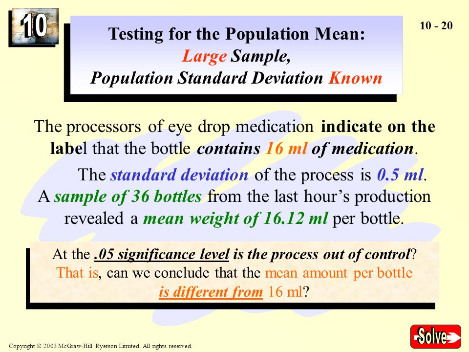 Copyright © 2003 McGraw-Hill Ryerson Limited. All rights reserved. 10 - 20 Testing for the Population Mean: Large Sample, Population Standard Deviatio