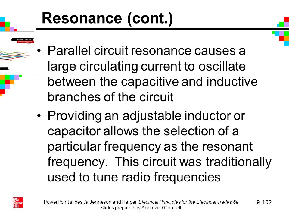 PowerPoint slides t/a Jenneson and Harper, Electrical Principles for the Electrical Trades 6e Slides prepared by Andrew OConnell 9-102 Parallel circui