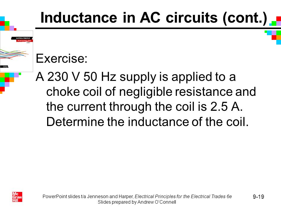 PowerPoint slides t/a Jenneson and Harper, Electrical Principles for the Electrical Trades 6e Slides prepared by Andrew OConnell 9-19 Exercise: A 230