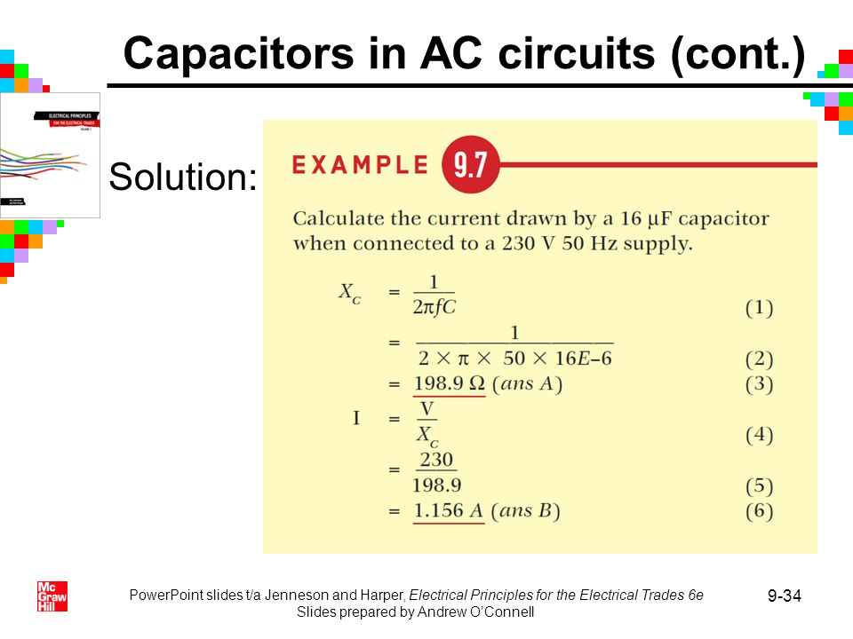 PowerPoint slides t/a Jenneson and Harper, Electrical Principles for the Electrical Trades 6e Slides prepared by Andrew OConnell 9-34 Solution: Capaci