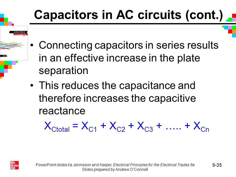 PowerPoint slides t/a Jenneson and Harper, Electrical Principles for the Electrical Trades 6e Slides prepared by Andrew OConnell 9-35 Connecting capac