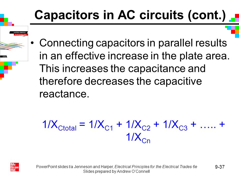 PowerPoint slides t/a Jenneson and Harper, Electrical Principles for the Electrical Trades 6e Slides prepared by Andrew OConnell 9-37 Connecting capac