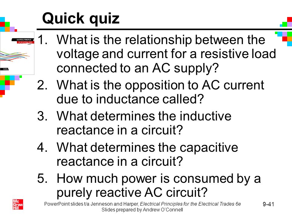 PowerPoint slides t/a Jenneson and Harper, Electrical Principles for the Electrical Trades 6e Slides prepared by Andrew OConnell 9-41 Quick quiz 1.Wha