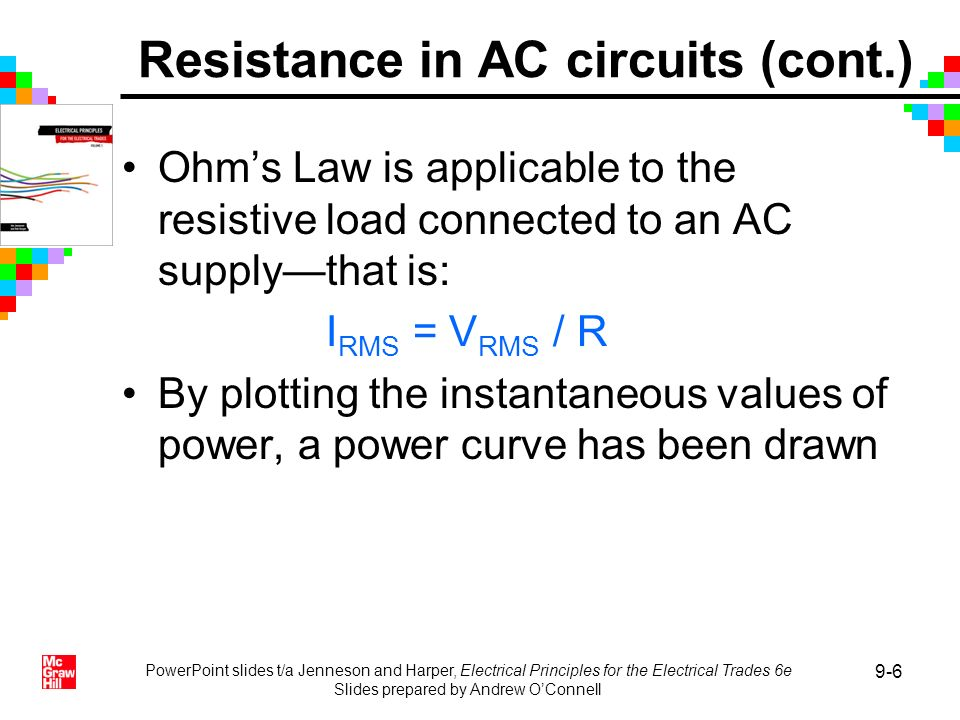 PowerPoint slides t/a Jenneson and Harper, Electrical Principles for the Electrical Trades 6e Slides prepared by Andrew OConnell 9-6 Ohms Law is appli
