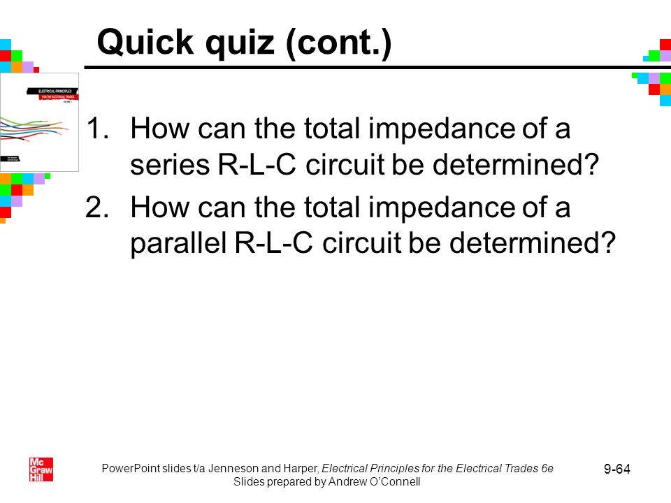 1.How can the total impedance of a series R-L-C circuit be determined? 2.How can the total impedance of a parallel R-L-C circuit be determined? PowerP