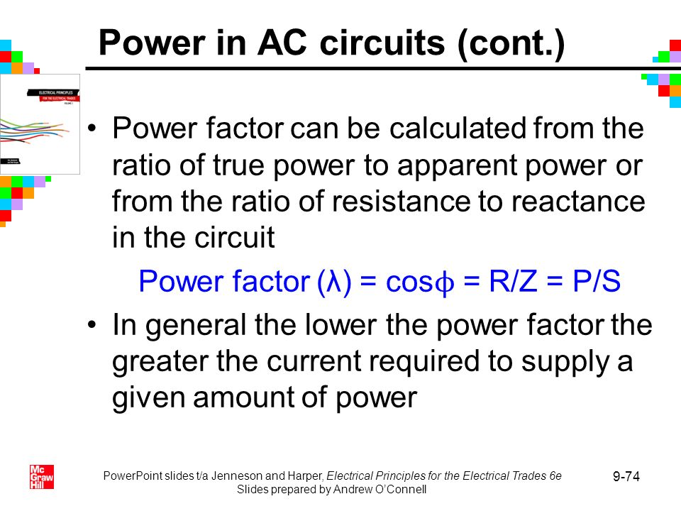 PowerPoint slides t/a Jenneson and Harper, Electrical Principles for the Electrical Trades 6e Slides prepared by Andrew OConnell 9-74 Power factor can