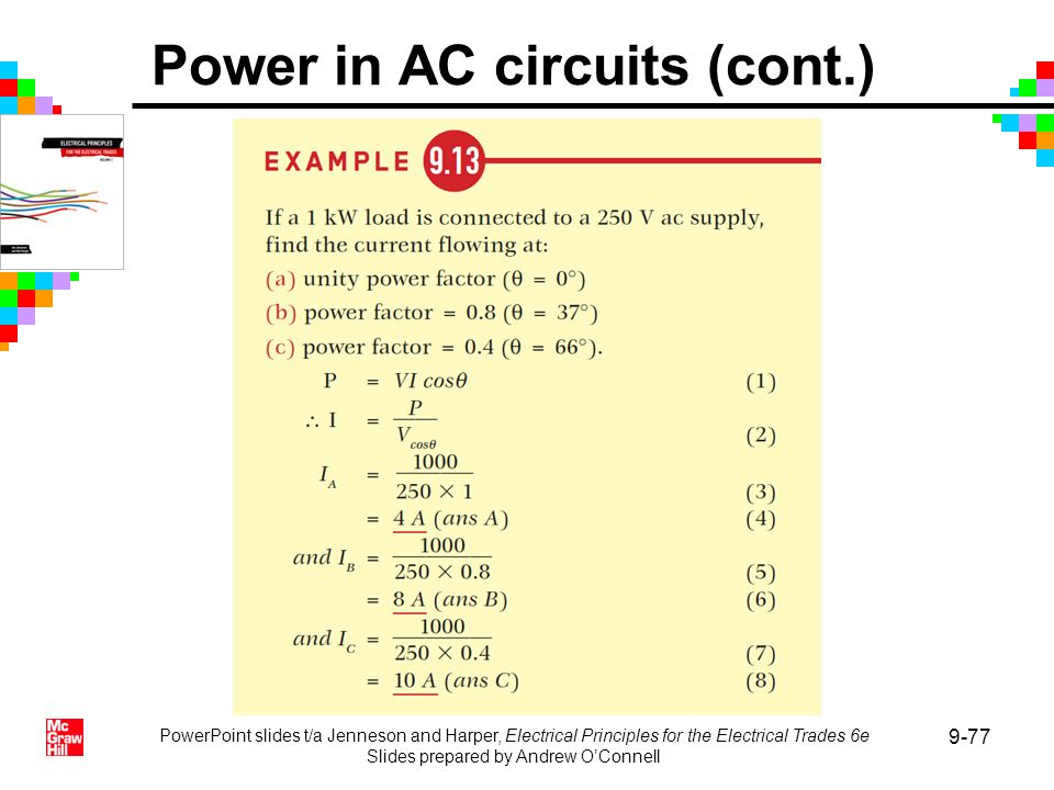 PowerPoint slides t/a Jenneson and Harper, Electrical Principles for the Electrical Trades 6e Slides prepared by Andrew OConnell 9-77 Power in AC circ