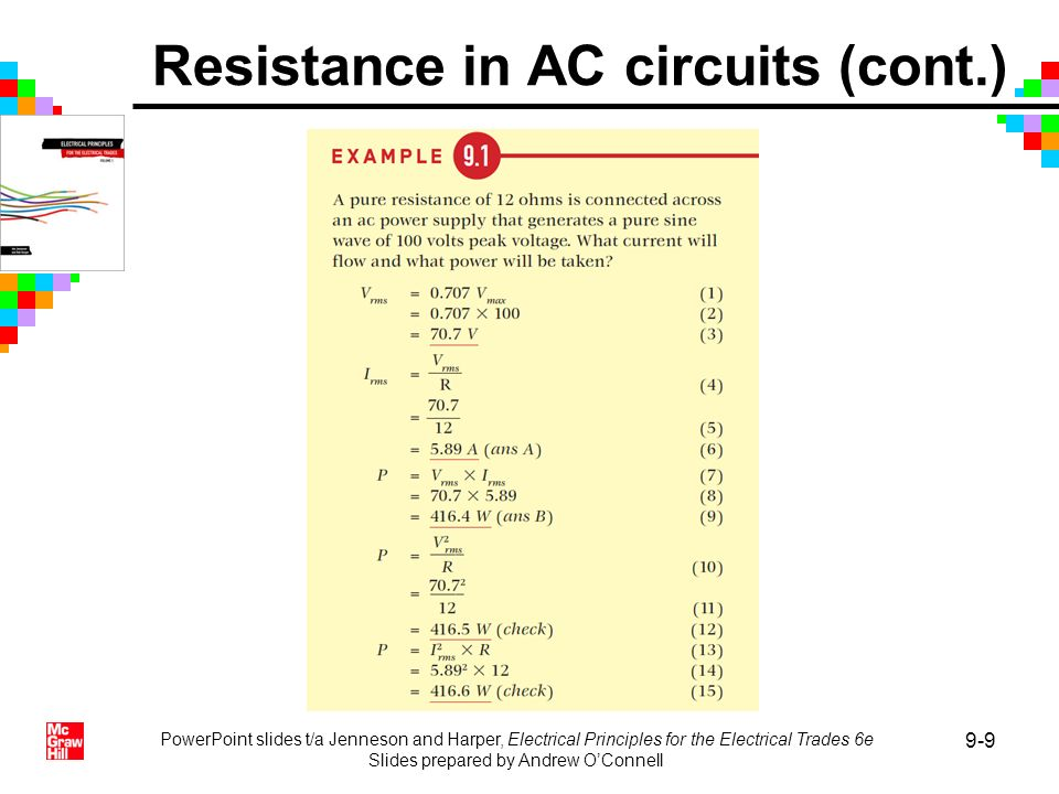 PowerPoint slides t/a Jenneson and Harper, Electrical Principles for the Electrical Trades 6e Slides prepared by Andrew OConnell 9-9 Resistance in AC
