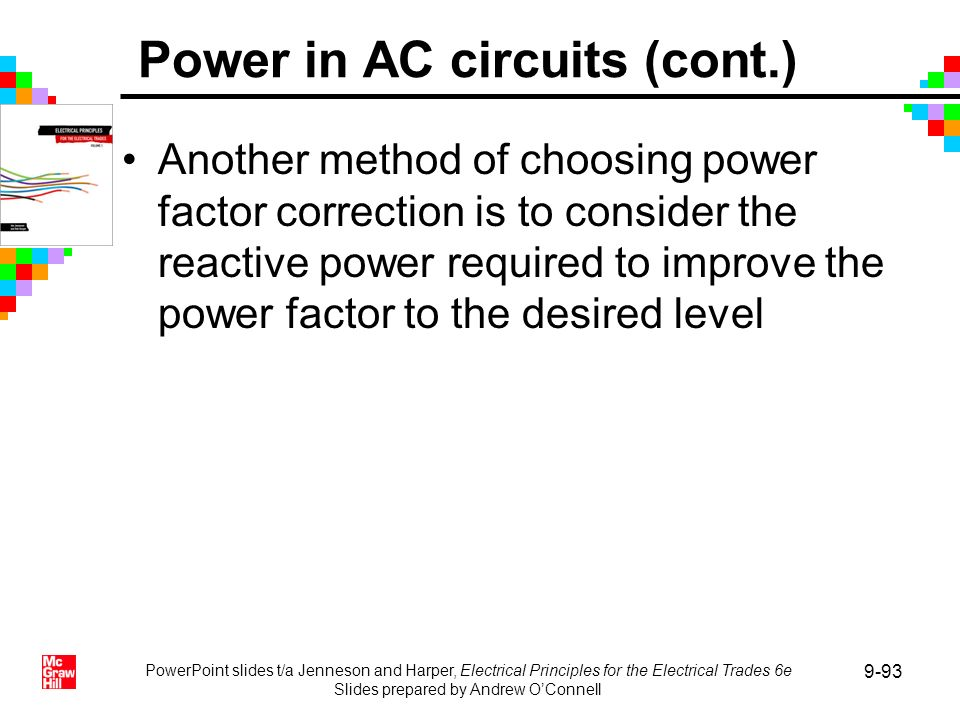 PowerPoint slides t/a Jenneson and Harper, Electrical Principles for the Electrical Trades 6e Slides prepared by Andrew OConnell 9-93 Another method o