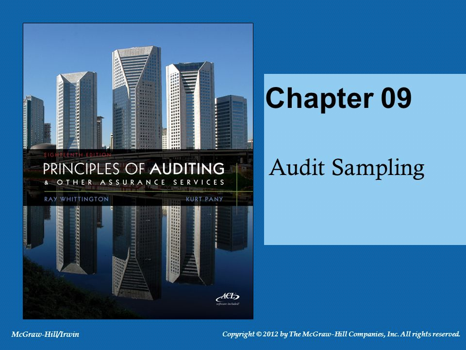 Audit Sampling Chapter 09 McGraw-Hill/Irwin Copyright © 2012 by The McGraw-Hill Companies, Inc. All rights reserved.