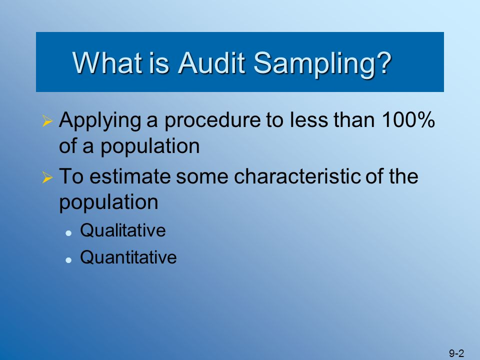 9-13 Sample Size Significant effect on allowance for sampling risk and sampling risk Sample size increase -> sampling risk and allowance for sampling risk decrease Sample size affected by characteristics of population Generally as Population increases -> sample size increase