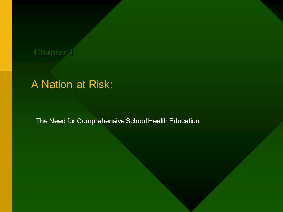 Chapter 1 A Nation at Risk: The Need for Comprehensive School Health Education