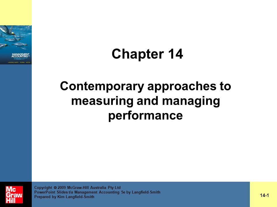 Chapter 14 Contemporary approaches to measuring and managing performance 14-1 Copyright 2009 McGraw-Hill Australia Pty Ltd PowerPoint Slides t/a Manag
