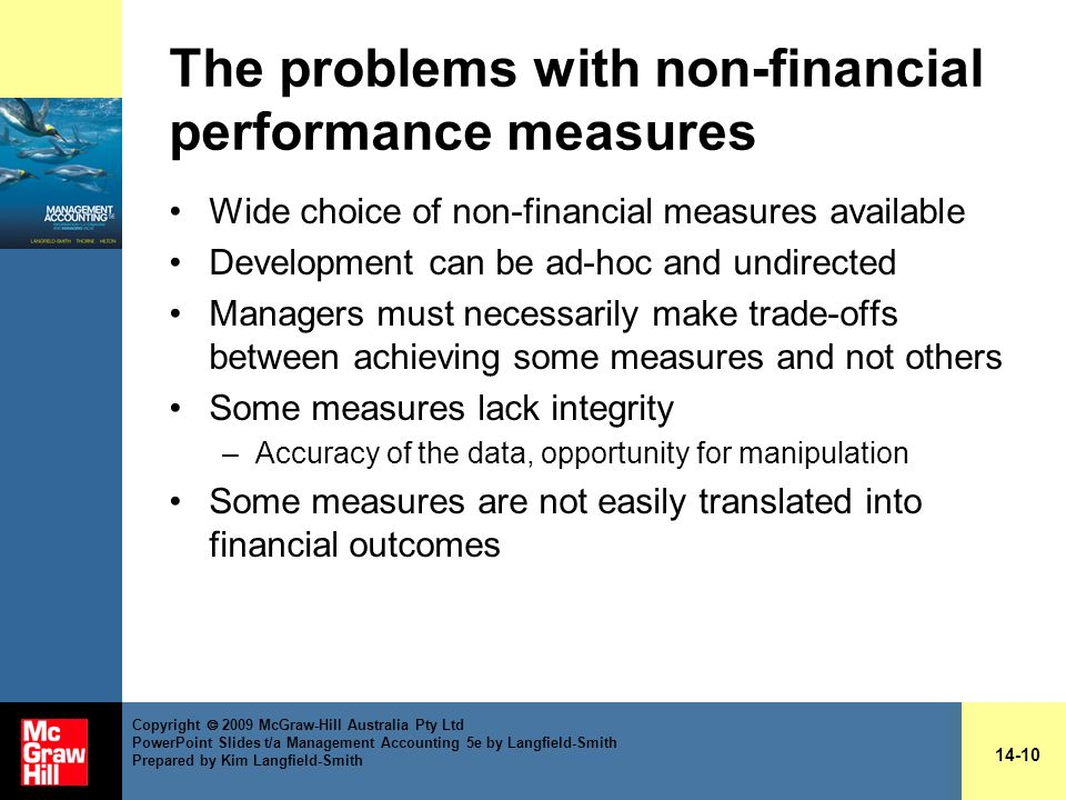 The problems with non-financial performance measures Wide choice of non-financial measures available Development can be ad-hoc and undirected Managers