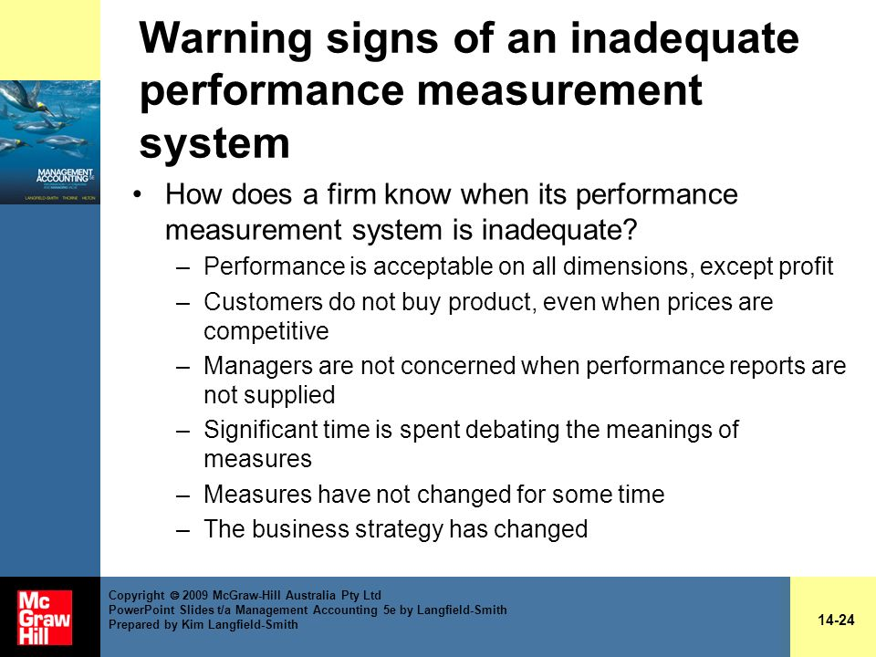 Warning signs of an inadequate performance measurement system How does a firm know when its performance measurement system is inadequate? –Performance