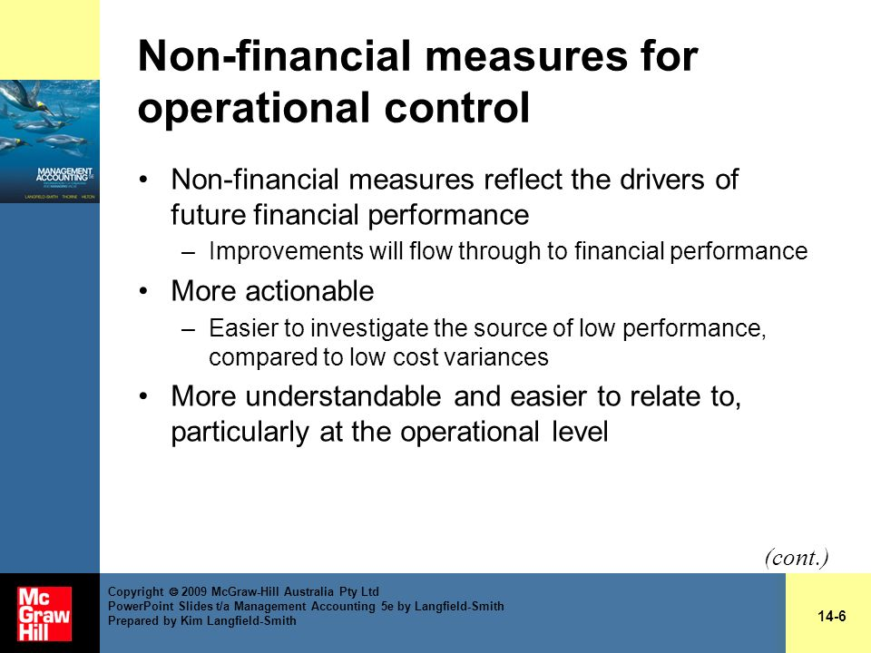 Non-financial measures for operational control Non-financial measures reflect the drivers of future financial performance –Improvements will flow thro