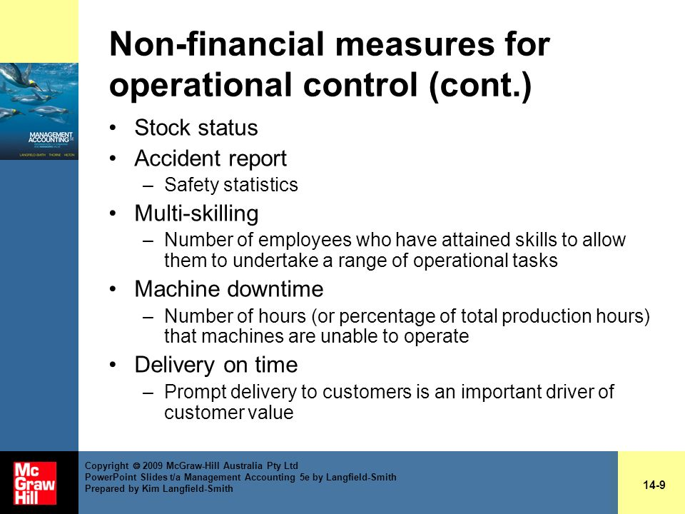 Non-financial measures for operational control (cont.) Stock status Accident report –Safety statistics Multi-skilling –Number of employees who have at