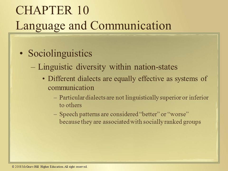 © 2008 McGraw-Hill Higher Education. All right reserved. CHAPTER 10 Language and Communication Sociolinguistics –Linguistic diversity within nation-st