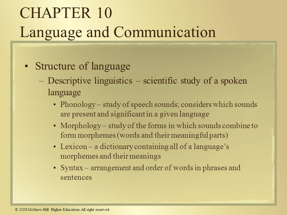 © 2008 McGraw-Hill Higher Education. All right reserved. CHAPTER 10 Language and Communication Structure of language –Descriptive linguistics – scient