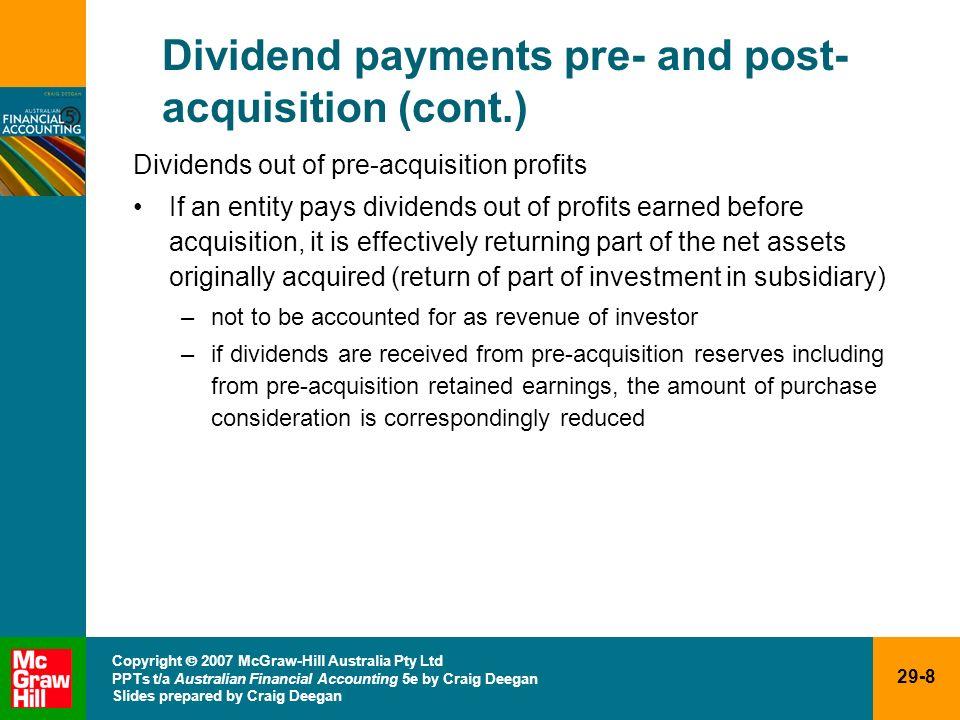 29-8 Copyright 2007 McGraw-Hill Australia Pty Ltd PPTs t/a Australian Financial Accounting 5e by Craig Deegan Slides prepared by Craig Deegan Dividend