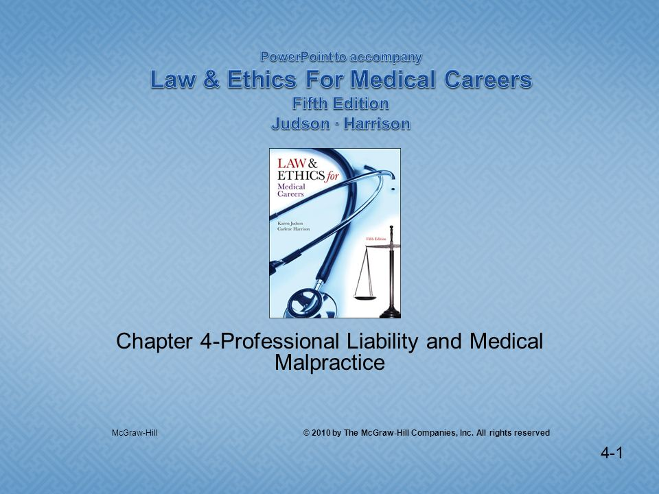4-1 Chapter 4-Professional Liability and Medical Malpractice McGraw-Hill © 2010 by The McGraw-Hill Companies, Inc. All rights reserved