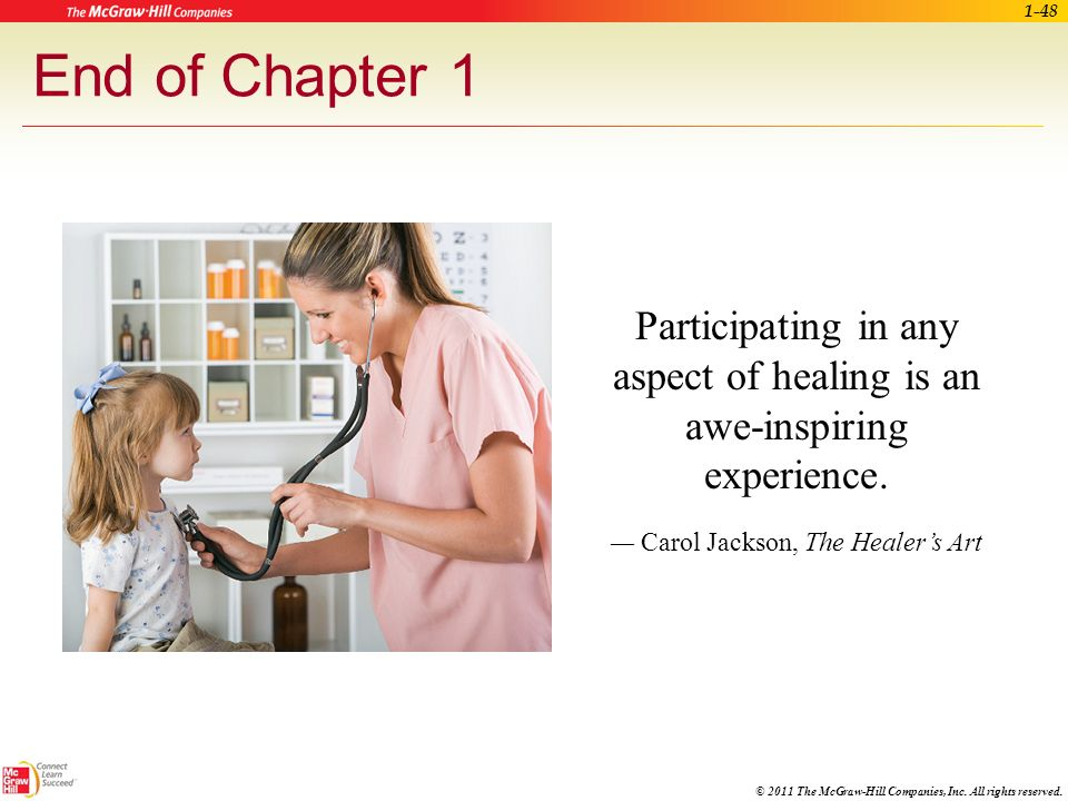 © 2011 The McGraw-Hill Companies, Inc. All rights reserved. In Summary (cont.) 1.5Continuing education keeps you abreast of changes in health-care and