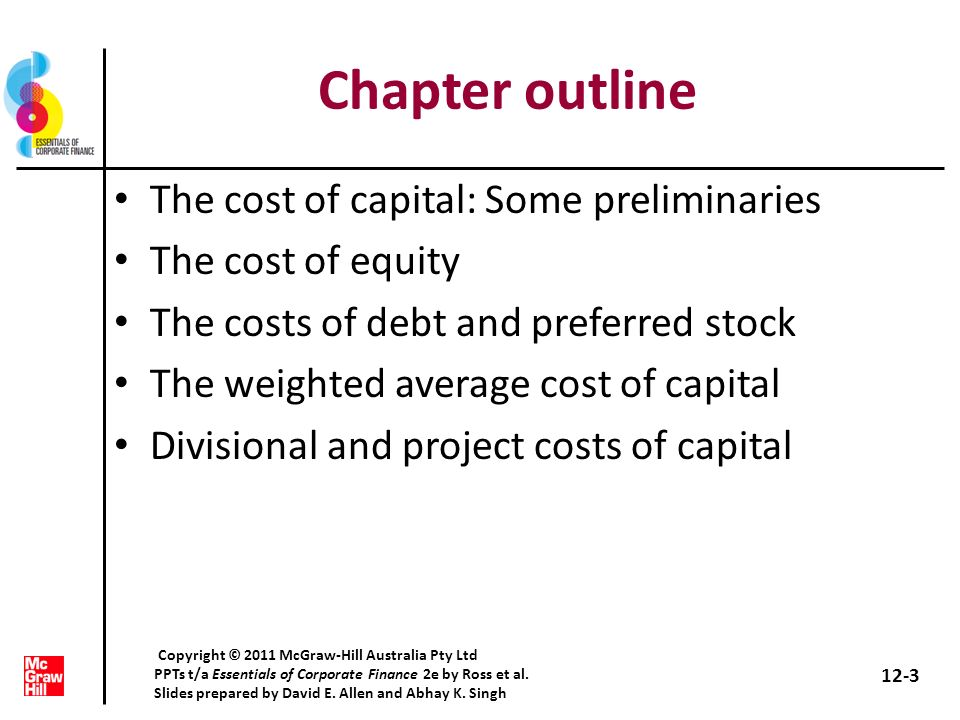 Chapter outline The cost of capital: Some preliminaries The cost of equity The costs of debt and preferred stock The weighted average cost of capital