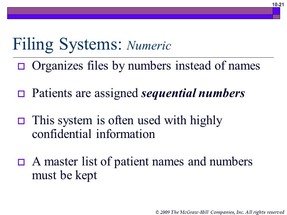 © 2009 The McGraw-Hill Companies, Inc. All rights reserved 10-20 Filing Systems: Alphabetic (cont.) Indexing rules Guidelines for sequencing files Eac