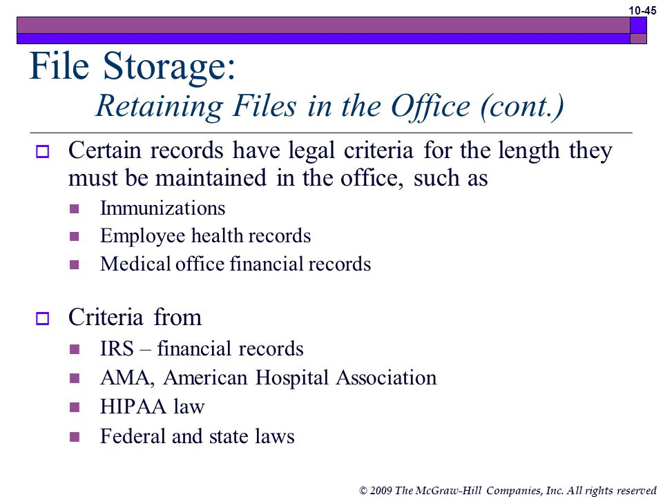 © 2009 The McGraw-Hill Companies, Inc. All rights reserved 10-44 Retention schedule Specifies how long patient records are to be kept once they become