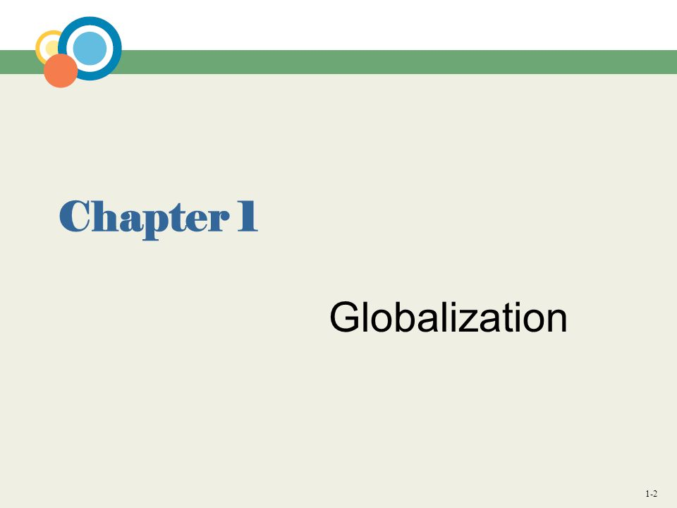 1-2 Chapter 1 Globalization