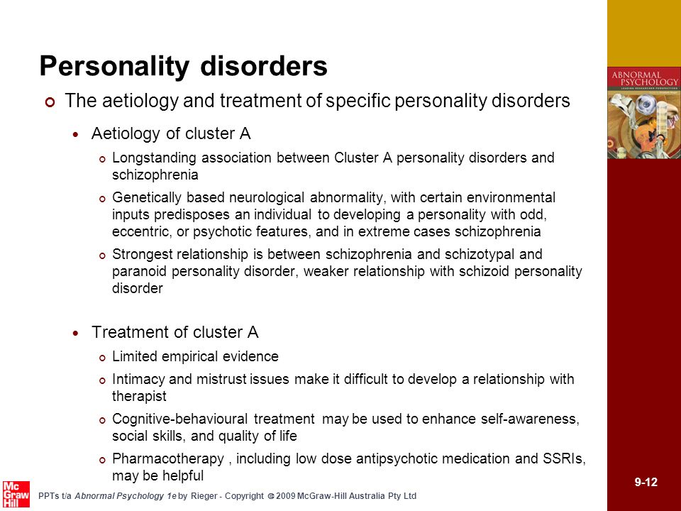 9-12 PPTs t/a Abnormal Psychology 1e by Rieger - Copyright 2009 McGraw-Hill Australia Pty Ltd Personality disorders The aetiology and treatment of spe