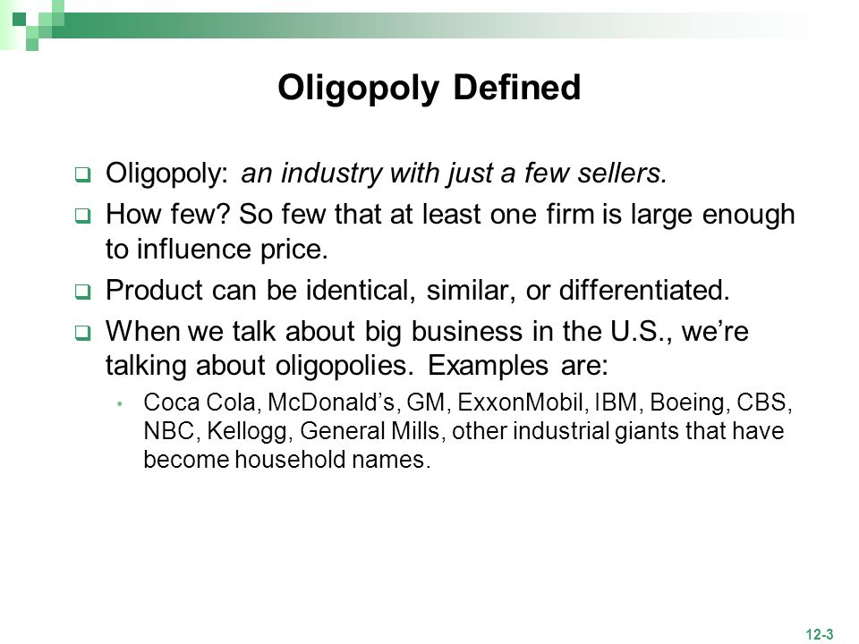 12-4 Oligopoly is the most prevalent type of industrial competition in the U.S.