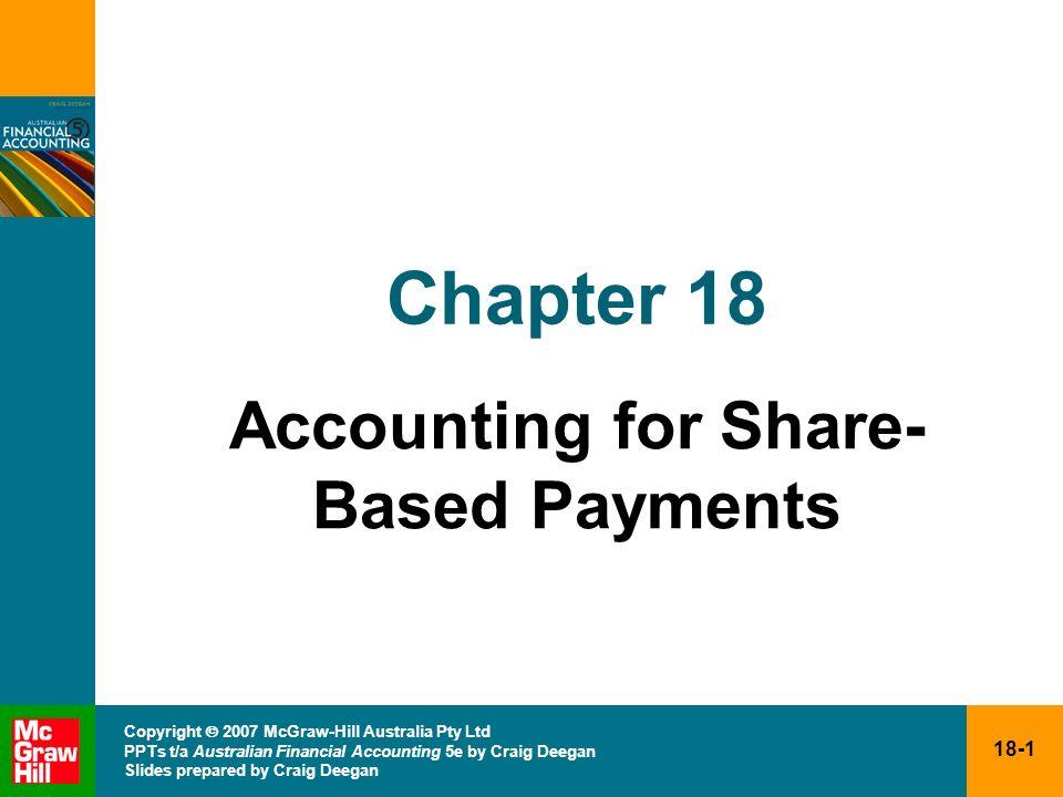 18-1 Copyright 2007 McGraw-Hill Australia Pty Ltd PPTs t/a Australian Financial Accounting 5e by Craig Deegan Slides prepared by Craig Deegan Chapter