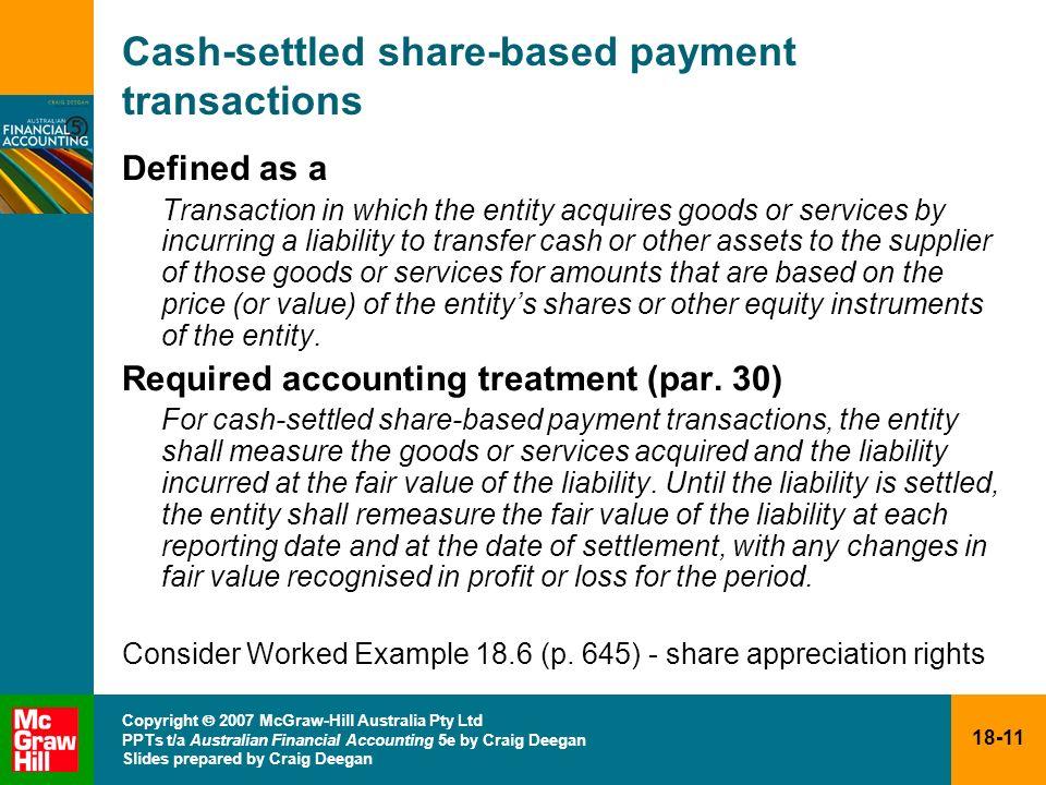 18-11 Copyright 2007 McGraw-Hill Australia Pty Ltd PPTs t/a Australian Financial Accounting 5e by Craig Deegan Slides prepared by Craig Deegan Cash-se