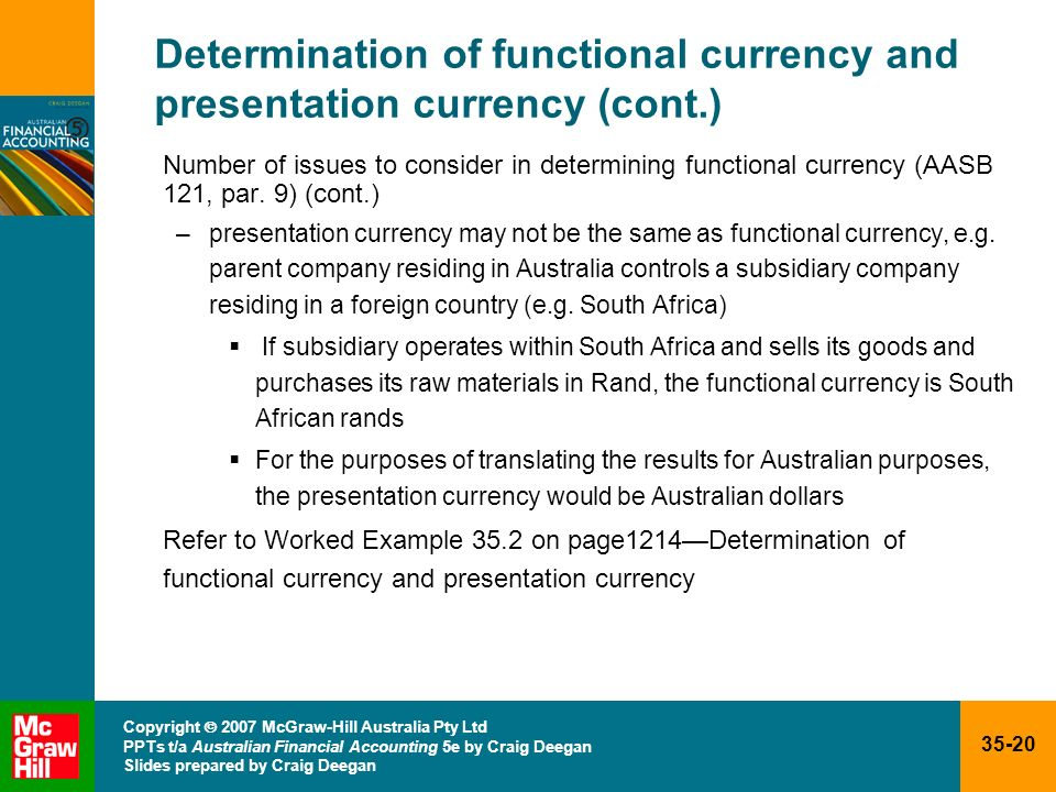 35-20 Copyright 2007 McGraw-Hill Australia Pty Ltd PPTs t/a Australian Financial Accounting 5e by Craig Deegan Slides prepared by Craig Deegan Determi