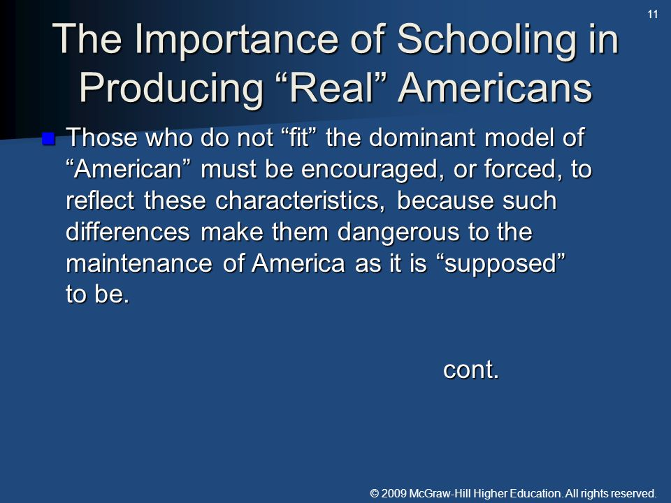 © 2009 McGraw-Hill Higher Education. All rights reserved. The Importance of Schooling in Producing Real Americans Those who do not fit the dominant mo