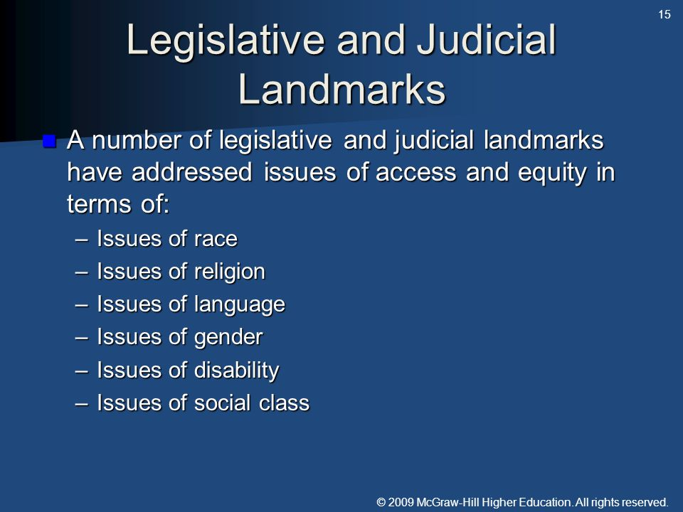 © 2009 McGraw-Hill Higher Education. All rights reserved. Legislative and Judicial Landmarks A number of legislative and judicial landmarks have addre