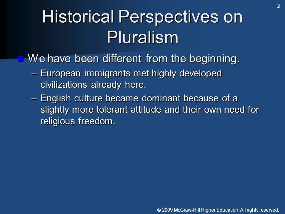 © 2009 McGraw-Hill Higher Education. All rights reserved. Historical Perspectives on Pluralism We have been different from the beginning. We have been
