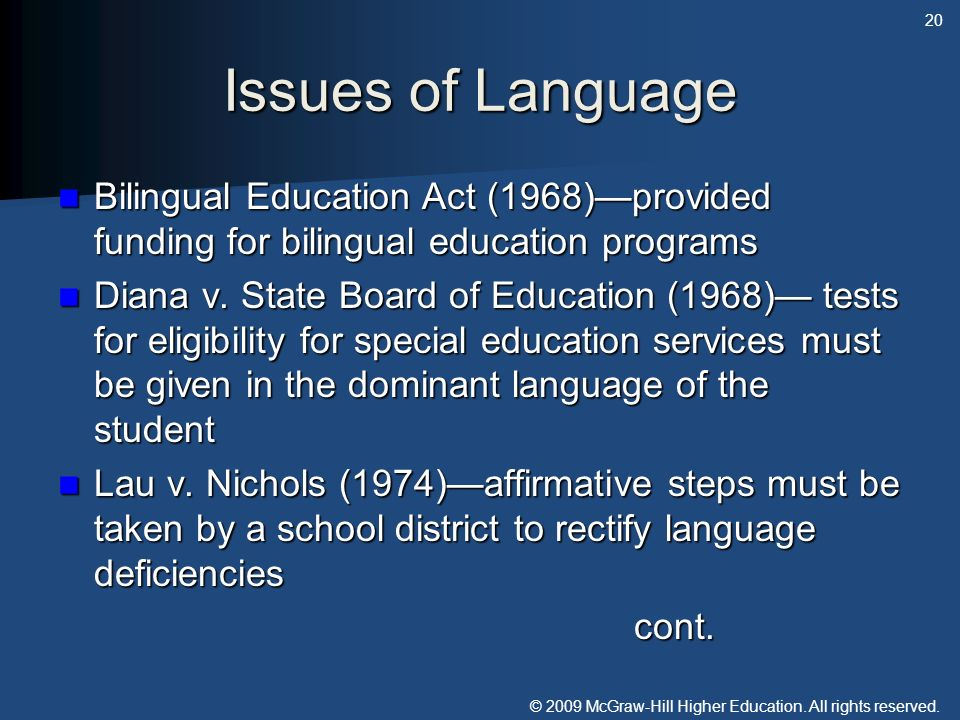 © 2009 McGraw-Hill Higher Education. All rights reserved. Issues of Language Bilingual Education Act (1968)provided funding for bilingual education pr