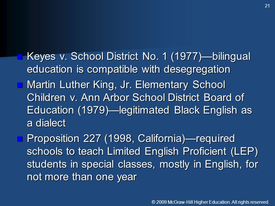 © 2009 McGraw-Hill Higher Education. All rights reserved. Keyes v. School District No. 1 (1977)bilingual education is compatible with desegregation Ke