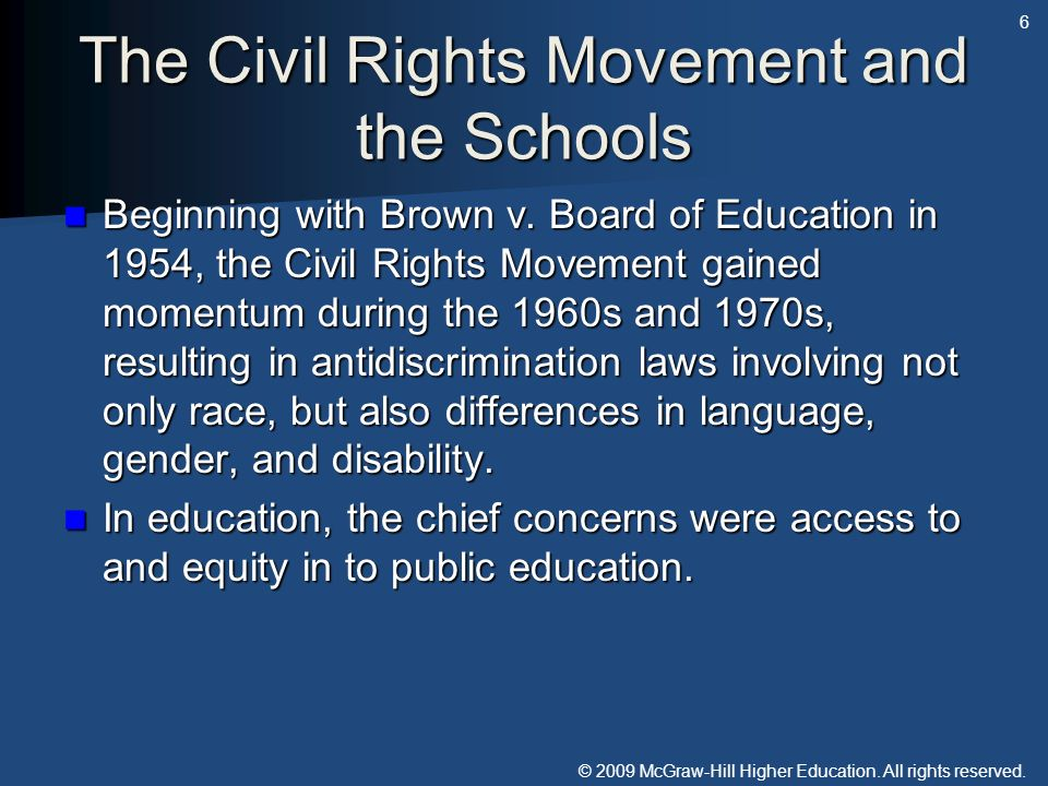 © 2009 McGraw-Hill Higher Education. All rights reserved. The Civil Rights Movement and the Schools Beginning with Brown v. Board of Education in 1954