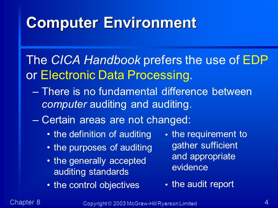 Copyright © 2003 McGraw-Hill Ryerson Limited Chapter 845 Generalized Audit Software Audit procedures performed by generalized audit software: –GAS can access huge volumes of machine- readable records, organizing them into a useful format for the audit team.
