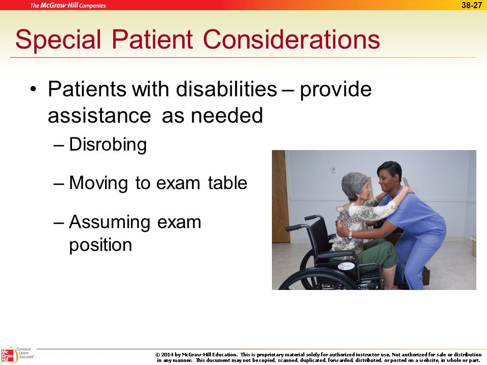 38-26 Special Patient Considerations Patients from different cultures –Avoid stereotyping and making judgments –Patients May not know what to expect M