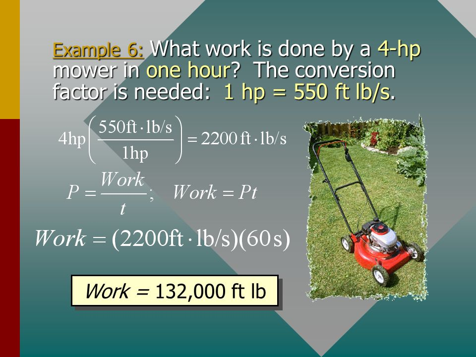 Example 5: What power is required to lift a 900-kg elevator at a constant speed of 4 m/s? v = 4 m/s P = (900 kg)(9.8 m/s 2 )(4 m/s) P = F v = mg v P =
