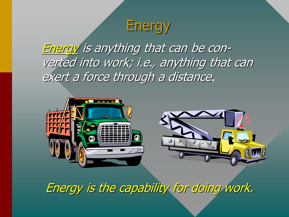 Objectives: After completing this module, you should be able to: Define kinetic energy and potential energy, along with the appropriate units in each