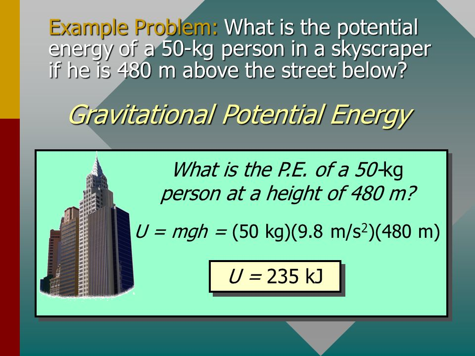 Potential Energy Potential Energy:Ability to do work by virtue of position or condition Potential Energy: Ability to do work by virtue of position or