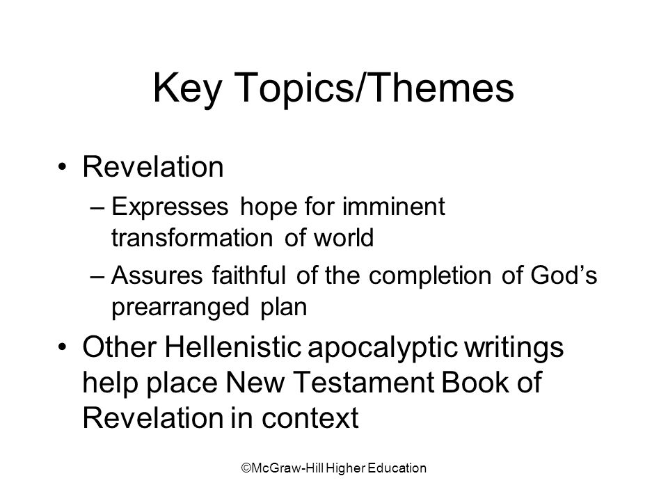 ©McGraw-Hill Higher Education Introduction Revelation at end of New Testament as thematically appropriate Revelations portrayal of Jesus determined by authors apocalyptic viewpoint