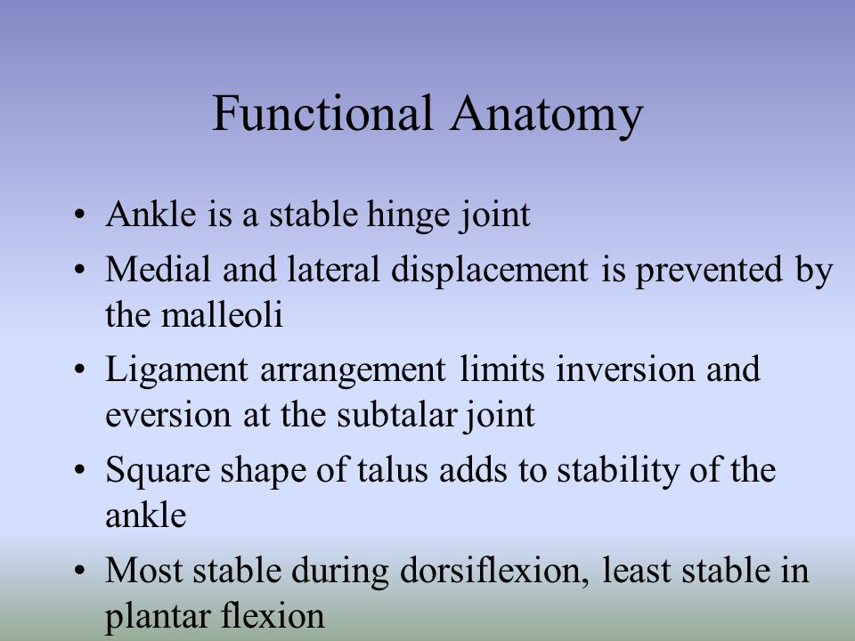Degrees of motion for the ankle range from 10 degrees of dorsiflexion to 50 degrees of plantar flexion Normal gait requires 10 degrees of dorsiflexion and 20 degrees of plantar flexion with the knee fully extended Normal ankle function is dependent on action of the rearfoot and subtalar joint