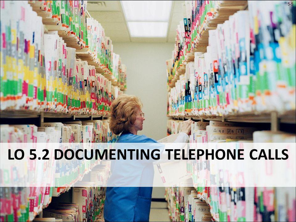 5-5 LO 5.2 DOCUMENTING TELEPHONE CALLS